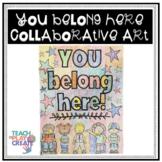 Collaborative Art- You Belong Here