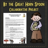 Collaborative Gold Rush Unit Project using novel, By the Great Horn Spoon