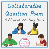 Collaborative Question Poem A Shared Writing Unit