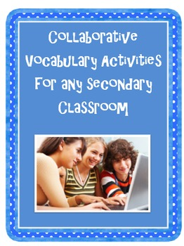 Collaborative Vocabulary Activities for the Secondary Classroom