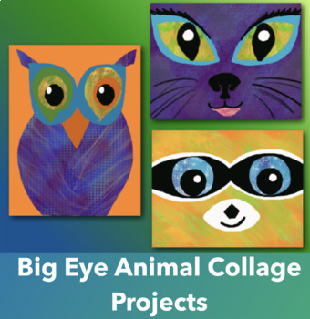 "Collage Art Lesson - ""Big Eyes"" Animals"