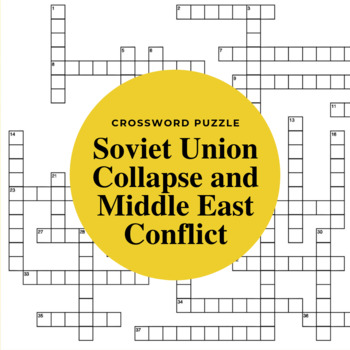 Collapse of the Soviet Union & Conflict in the Middle East Crossword Puzzle