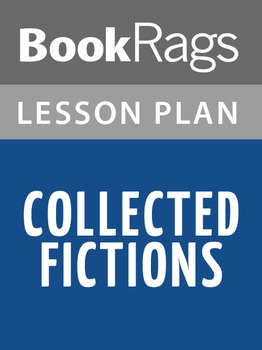 Collected Fictions Lesson Plans