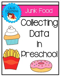 Collecting Data In Preschool - Junk Food