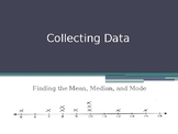 Collecting Data: Mean, Median, and Mode PPT