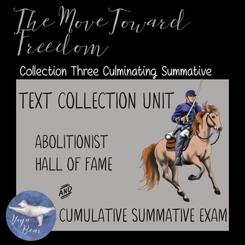 Collection Three: The Move Toward Freedom Culminating Summative Unit