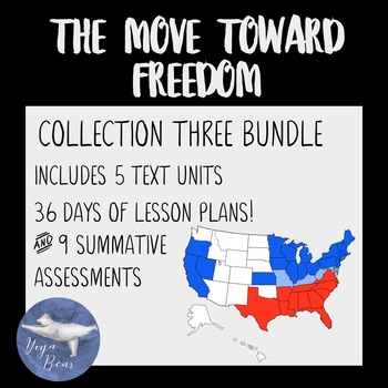Collection Three: The Move Toward Freedom Unit Lesson Plan Bundle
