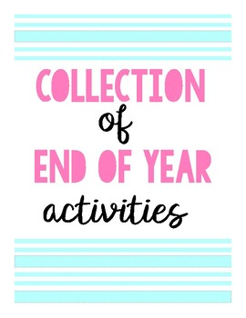 Collection of End of Year Activities