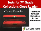 Collections Close Reader Bundle 7th Grade Quizzes/Tests for Every Selection