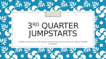 Collections Unit 3: The Move Toward Freedom Full Quarter Jumpstarts