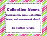 Collective Nouns {Mini Poster, Game, Collection Book, and Assessment Sheet}