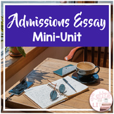 College Admissions - Essay Writing Mini-Unit