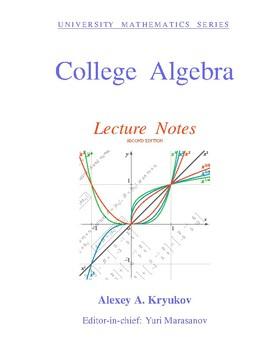 College Algebra, Lecture Notes. Alexey A. Kryukov