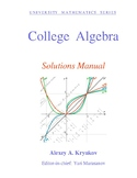 College Algebra: Solutions Manual—Alexey A. Kryukov