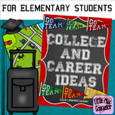 College & Career List of Ideas for Elementary Students