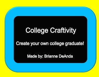 College Craftivity- Create Your Own College Graduate!