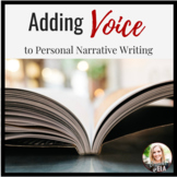 Personal Narrative Essay Mini-lesson:  Adding VOICE