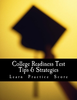 College Readiness Test Tips & Strategies