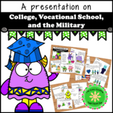 College, Careers, Trade School and The Military