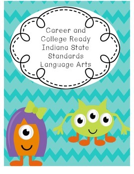 College and Career Ready Indiana Kindergarten Standards LA Monsters
