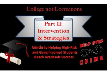 College not Correction Part II: Intervention and Strategies
