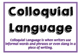 Colloquial Language Posters - for Persuasive Writing
