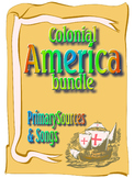 Colonial America Bundle Pack - Primary Sources and Songs