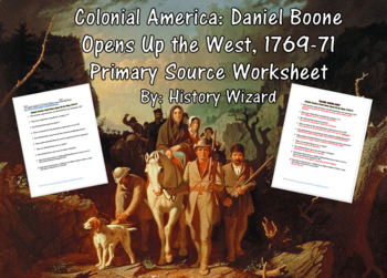 Colonial America: Daniel Boone Opens Up the West Primary Source Worksheet