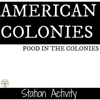 American Colonies Food in America's Colonies Station Activity(CCSS)