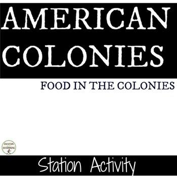 American Colonies Food in America's Colonies Station Activ