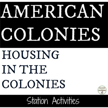 American Colonies Homes in Colonial America Station Activity