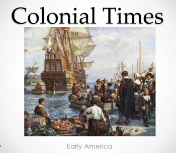 Colonial America (Lesson Plan, PowerPoint, Activity, and Quiz)