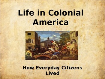 Colonial America - Life In Colonial America