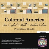 Colonial America: New England, Middle, Southern Colonies PowerPoint Bundle