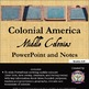 Colonial America: New England, Middle, Southern Colonies P
