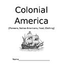 Colonial America-Pioneers, Native Americans, Food, Clothing