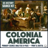 13 Colonies Colonial America Primary Sources Activities 6-Pack Print & Digital