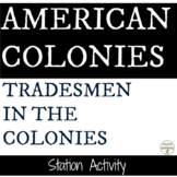 American Colonies the Tradesmen in the Colonies Station Activity(CCSS)