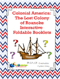 Colonial America: The Lost Colony of Roanoke Interactive Foldable Booklets