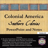 Colonial America: The Southern Colonies PowerPoint and Notes