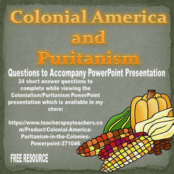 Colonial America and Puritanism Questions to Accompany PowerPoint