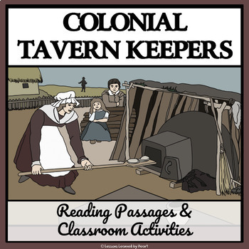 TAVERN KEEPERS IN COLONIAL AMERICA - Reading Passages and Classroom Activities™