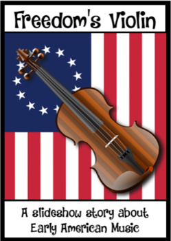 FREEDOM'S VIOLIN; a Colonial American Story about Music, slideshow