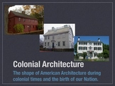 Colonial Architecture- (4 Styles:1600-1880)