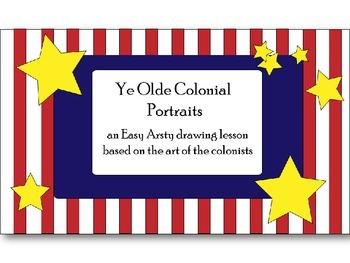 Ye Olde Colonial Portraits- a cross-curricula drawing/history lesson
