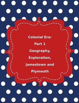 Colonial Era: Geography, Roanoke, Jamestown, and Plymouth