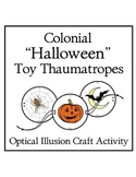 Colonial Halloween Toy Thaumatropes Optical Illusion Craft