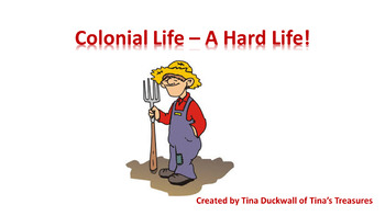 Colonial Life – A Hard Life!