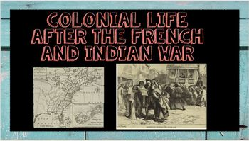 Colonial Life After The French and Indian War