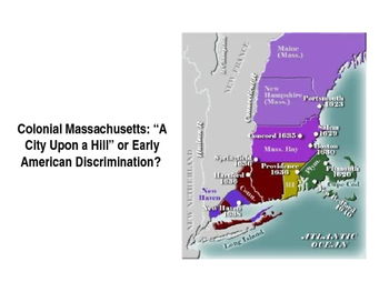 Colonial Massachusetts: A City Upon a Hill or Early American Discrimination?